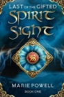 Spirit Sight: Epic fantasy in medieval Wales (Last of the Gifted - Book One) Cover Image