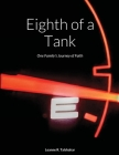 Eighth of a Tank: One Family's Journey of Faith Cover Image