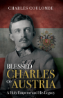 Blessed Charles of Austria: A Holy Emperor and His Legacy Cover Image