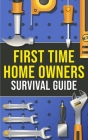 First-Time Homeowner's Survival Guide Cover Image
