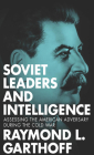 Soviet Leaders and Intelligence: Assessing the American Adversary during the Cold War Cover Image