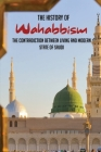 The History Of Wahabbism: The Contradiction Between Living And Modern State Of Saudi: Books About Life In Saudi Arabia Cover Image