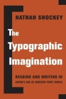 The Typographic Imagination: Reading and Writing in Japan's Age of Modern Print Media (Studies of the Weatherhead East Asian Institute) Cover Image