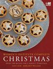Women's Institute Complete Christmas: Over 130 Recipes for a Perfect Christmas Cover Image
