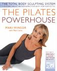 The Pilates Powerhouse: The Total Body Sculpting System For Losing Weight And Reshaping Your Body From Head To Toe Cover Image