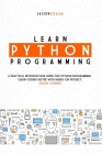 Learn Python Programming: A Practical Introduction Guide for Python Programming. Learn Coding Faster with Hands-On Project. Crash Course Cover Image