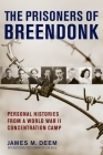 The Prisoners of Breendonk: Personal Histories from a World War II Concentration Camp Cover Image
