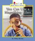 You Can Use a Magnifying Glass Cover Image