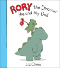 Rory the Dinosaur: Me and My Dad Cover Image