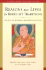 Reasons and Lives in Buddhist Traditions: Studies in Honor of Matthew Kapstein (Studies in Indian and Tibetan Buddhism) Cover Image