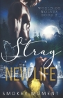 Stray 2 New Life: a paranormal werewolf shifter romance Cover Image
