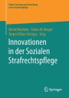 Innovationen in Der Sozialen Strafrechtspflege (Edition Forschung Und Entwicklung in Der Strafrechtspflege) Cover Image