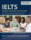 IELTS General Training Study Guide 2020-2021: IELTS General Training Exam Prep Book and Practice Test Questions for the International English Language Cover Image