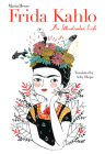 Frida Kahlo: An Illustrated Life Cover Image