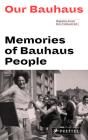 Our Bauhaus: Memories of Bauhaus People Cover Image