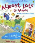 Almost Late to School: And More School Poems Cover Image