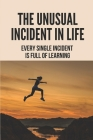 The Unusual Incident In Life: Every Single Incident Is Full Of Learning: Yoga Teacher Life Cover Image