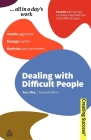 Dealing with Difficult People: Handle Aggression; Manage Conflict; Motivate Poor Performers Cover Image