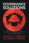 Governance Solutions: The Ultimate Guide to Competence and Confidence in the Boardroom Cover Image