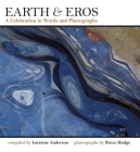 Earth & Eros: A Celebration in Words and Photographs Cover Image