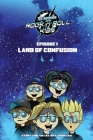 7th heaven and the Rock'n'Roll Kids - Land Of Confusion: Episode 1 Cover Image