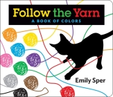 Follow the Yarn: A Book of Colors Cover Image