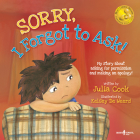 Sorry, I Forgot to Ask!: My Story about Asking Permission and Making an Apology! (Best Me I Can Be!) Cover Image