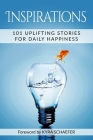 Inspirations: 101 Uplifting Stories For Daily Happiness Cover Image