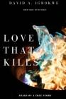Love That Kills: Sweet Body, Bitter Heart. Cover Image
