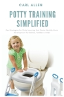 Potty Training Simplified: Key Strategies for Potty Learning that Foster Healthy Brain Development for Babies, Toddlers & Kids Cover Image