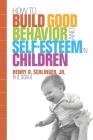 How to Build Good Behavior and Self-Esteem in Children Cover Image