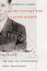 A Quiet Victory for Latino Rights: FDR and the Controversy Over