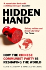 Hidden Hand: Exposing How the Chinese Communist Party is Reshaping the World Cover Image