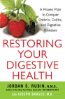 Restoring Your Digestive Health: A Proven Plan to Conquer Crohns, Colitis, and Digestive Diseases Cover Image