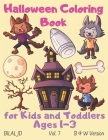 Halloween Coloring Book for Kids and Toddlers Ages 1-3: Toddler Coloring Books Ages 1-3 Halloween Cover Image