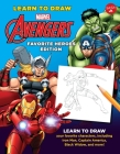 Learn to Draw Marvel Avengers, Favorite Heroes Edition: Learn to Draw Your Favorite Characters, Including Iron Man, Captain America, Black Widow, and (Learn to Draw Favorite Characters: Expanded Edition) Cover Image