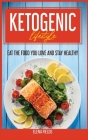 Ketogenic Lifestyle: Eat The Food You Love And Stay Healthy Cover Image