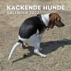 Kackende Hunde Kalender 2022: Lustige Geschenke für Freunde, Hundebesitzer, Weihnachten, Neujahr, Hundeliebhaber, Tierliebhaber, Hundebesitzer Cover Image