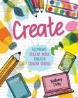 Create: Illuminate Student Voice through Student Choice Cover Image