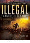 Illegal: A Disappeared Novel Cover Image