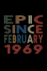 Epic Since February 1969: Birthday Gift for 51 Year Old Men and Women Cover Image