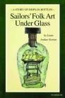 Sailors' Folk Art Under Glass Cover Image