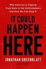 It Could Happen Here: Why America Is Tipping from Hate to the Unthinkable—And How We Can Stop It Cover Image