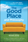 The Good Place and Philosophy: Everything Is Forking Fine! (Blackwell Philosophy and Pop Culture) Cover Image