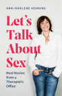 Let's Talk about Sex: Real Stories from a Therapist's Office Cover Image