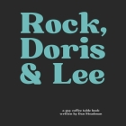 Rock, Doris & Lee: A fictional story of gay Hollywood history...an upside-down world...as it could have been Cover Image