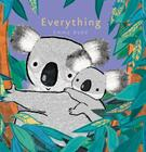 Everything (Emma Dodd's Love You Books) Cover Image