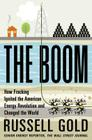 The Boom: How Fracking Ignited the American Energy Revolution and Changed the World Cover Image