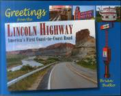Greetings from the Lincoln Highway: America's First Coast-To-Coast Road Cover Image
