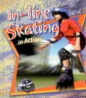 Inline Skating in Action (Sports in Action) Cover Image